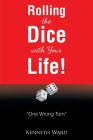 Rolling the Dice with Your Life!: