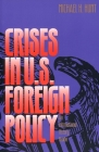 Crises in U.S. Foreign Policy: An International History Reader Cover Image