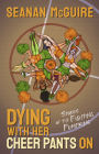 Dying with Her Cheer Pants on: Stories of the Fighting Pumpkins Cover Image
