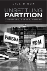 Unsettling Partition: Literature, Gender, Memory (Heritage) Cover Image