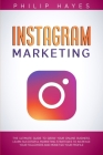 Instagram Marketing: The Ultimate Guide to Grow Your Online Business. Learn Successful Marketing Strategies to Increase Your Followers and Cover Image