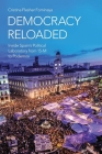 Democracy Reloaded: Inside Spain's Political Laboratory from 15-M to Podemos (Oxford Studies in Culture and Politics) Cover Image