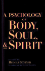 A Psychology of Body, Soul, and Spirit: Anthroposophy, Psychosophy, Pneumatosophy (Cw 115) Cover Image