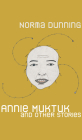Annie Muktuk and Other Stories (Robert Kroetsch) Cover Image