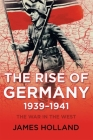 The Rise of Germany, 1939-1941 (War in the West) Cover Image