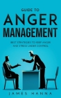 Guide to Anger Management: Best Strategies to keep anger and stress under control Cover Image