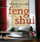 Mejora tu vida con el feng shui Cover Image