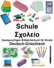 Deutsch-Griechisch Schule Zweisprachiges Bildwörterbuch für Kinder Cover Image