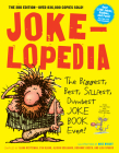 Jokelopedia: The Biggest, Best, Silliest, Dumbest Joke Book Ever! Cover Image
