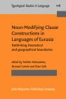 Noun-Modifying Clause Constructions in Languages of Eurasia: Rethinking Theoretical and Geographical Boundaries Cover Image