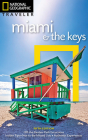 National Geographic Traveler: Miami and the Keys, 5th Edition Cover Image