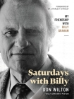 Saturdays with Billy: My Friendship with Billy Graham Cover Image