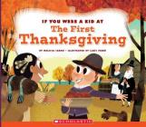 If You Were a Kid at the First Thanksgiving (If You Were a Kid) Cover Image