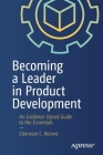 Becoming a Leader in Product Development: An Evidence-Based Guide to the Essentials Cover Image