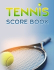 Tennis Score Book: Game Record Keeper for Singles or Doubles Play Tennis Racket and Ball Cover Image