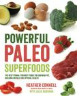 Powerful Paleo Superfoods: The Best Primal-Friendly Foods for Burning Fat, Building Muscle and Optimal Health Cover Image