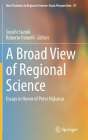 A Broad View of Regional Science: Essays in Honor of Peter Nijkamp (New Frontiers in Regional Science: Asian Perspectives #47) Cover Image