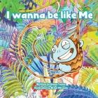 I Wanna Be Like Me Cover Image