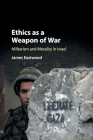 Ethics as a Weapon of War Cover Image