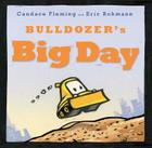 Bulldozer's Big Day (The Bulldozer Books) Cover Image