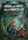 Hansel and Gretel and the Haunted Hut (Scary Tales Retold) Cover Image