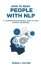 How to Read People with Nlp: A Comprehensive Beginner's Guide to Mind Control Techniques Cover Image