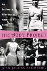 The Body Project:: An Intimate History of American Girls Cover Image