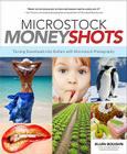 Microstock Money Shots: Turning Downloads into Dollars with Microstock Photography Cover Image