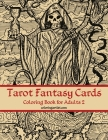 Tarot Fantasy Cards Coloring Book for Adults 2 Cover Image