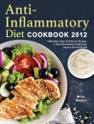 Anti-Inflammatory Diet Cookbook 2021: Affordable, Easy & Delicious Recipes to Heal the Immune System and Restore Overall Health Cover Image