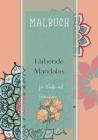 Malbuch Färbende Mandalas - für Kinder und Erwachsene: Mandala Anti-Stress I Ausmalen für Erwachsene und Kinder I kinder malbücher I Ausmalbuch für Er Cover Image