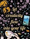 Let Creativity Flow Into Your Life: 50 Unique, Adult Coloring Book for Good Vibes, Positive Words And Design Totems Can Be Colored, Coloring Pages For Cover Image