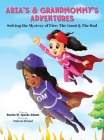 Aria's & Grandmommy's Adventures: Solving the Mystery of Fire: The Good & The Bad Cover Image