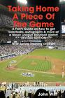 Taking Home a Piece of the Game: A Fan's Guide on How to Get Cool Stuff at a Major League Baseball Game Cover Image