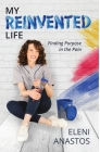 My Reinvented Life: Finding Purpose in the Pain Cover Image