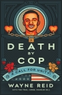 Death By Cop: A Call for Unity! Cover Image