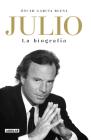 Julio Iglesias. La biografía / Julio Iglesias: The Biography Cover Image