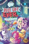 My Little Pony: Best Gift Ever: A Present for Everypony: Level 1 (Passport to Reading Level 1) Cover Image