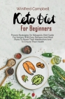 Keto Diet for Beginners: Proven Strategies On Ketogenic Diet Guide For Seniors With Easy Recipes And Meal Plans To Reset Their Metabolism And T Cover Image