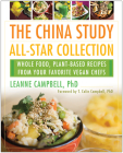 The China Study All-Star Collection: Whole Food, Plant-Based Recipes from Your Favorite Vegan Chefs Cover Image