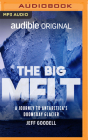 The Big Melt: A Journey to Antarctica's Doomsday Glacier Cover Image