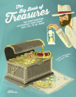 The Big Book of Treasures: The Most Amazing Discoveries Ever Made and Still to Be Made Cover Image