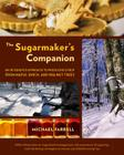 The Sugarmaker's Companion: An Integrated Approach to Producing Syrup from Maple, Birch, and Walnut Trees Cover Image