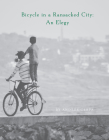 Bicycle in a Ransacked City: An Elegy Cover Image