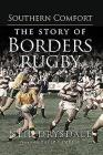 Southern Comfort: The History of Borders Rugby Cover Image