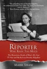 The Reporter Who Knew Too Much: The Mysterious Death of What's My Line TV Star and Media Icon Dorothy Kilgallen Cover Image