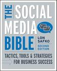 The Social Media Bible: Tactics, Tools, and Strategies for Business Success Cover Image