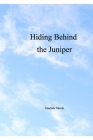 Hiding Behind the Juniper Cover Image