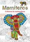 Mamíferos: Colorea la naturaleza Cover Image