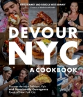 Devour NYC: A Cookbook: Discover the Most Delicious, Epic and Occasionally Outrageous Foods of New York City Cover Image